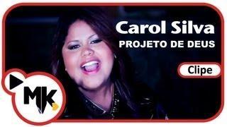Projeto De Deus - Carol Silva (Clipe Oficial Em HD) - MK Web Music