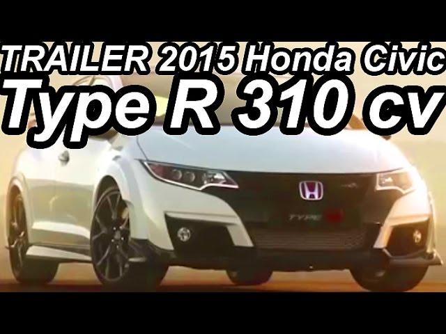 TRAILER Honda Civic Type R 2015 aro 19 FWD 2.0 VTEC Turbo 310 cv 40,8 mkgf 270 kmh 0-100 kmh 5,7 s