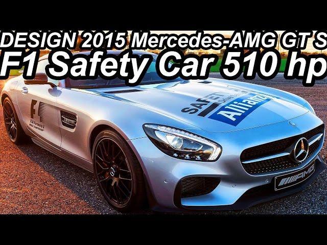 DESIGN Mercedes-AMG GT S F1 Safety Car 2015 4.0 V8 Biturbo 510 cv 66,3 mkgf 310 kmh 0-100 kmh 3,8 s