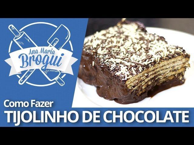 Ana Maria Brogui #249 - Como Fazer Tijolinho de Chocolate
