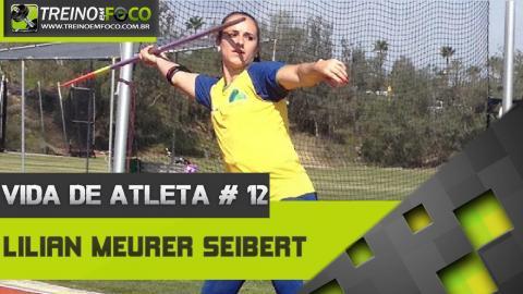 Entrevista com Lilian Meurer Seibert - Vida de Atleta # 12