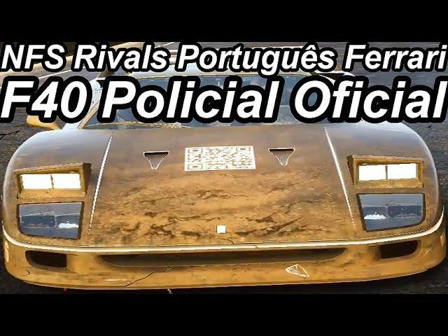 Need For Speed Rivals Português-Ferrari F40 Policial Oficial