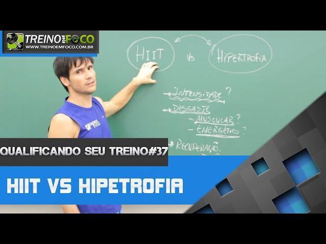 HIIT vs Hipertrofia - Qualificando seu Treino #37