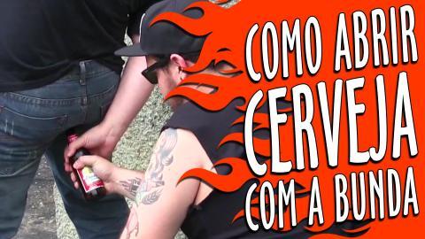 Como abrir cerveja com a bunda! | Ctrl+C Ctrl+V