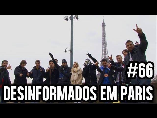 DESINFORMADOS #66 - NA RUA EM PARIS