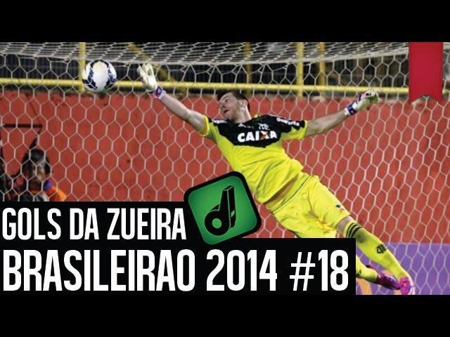 GOLS DA ZUEIRA - BRASILEIRÃO 2014 RODADA #18