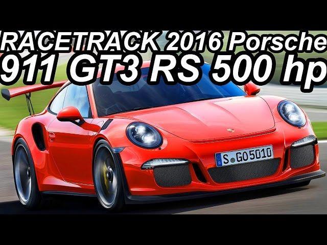 NA PISTA Porsche 911 GT3 RS 2016 4.0 Boxer-6 500 cv 46,9 mkgf 0-100 kmh 3,3 s