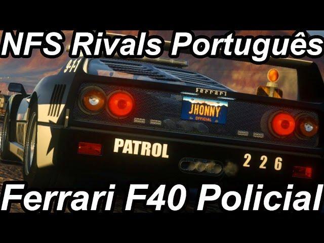 Need For Speed Rivals Português-Ferrari F40 Policial