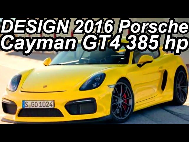 DESIGN €85.779 Porsche Cayman GT4 2016 3.8 Boxer-6 385 cv 295 kmh 0-100 kmh 4,4 s