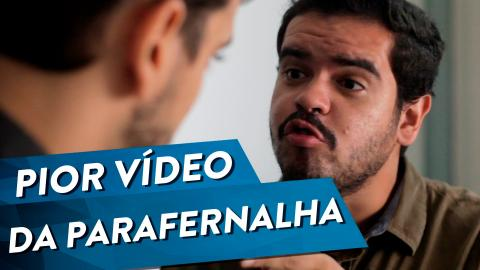 PIOR VIDEO DA PARAFERNALHA